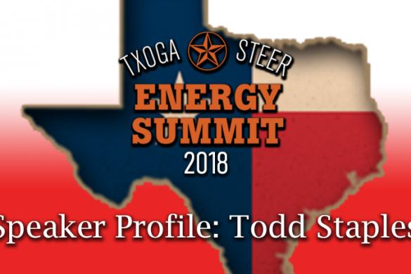 STEER Energy Summit 2018 Featured Todd Staples TXOGA
